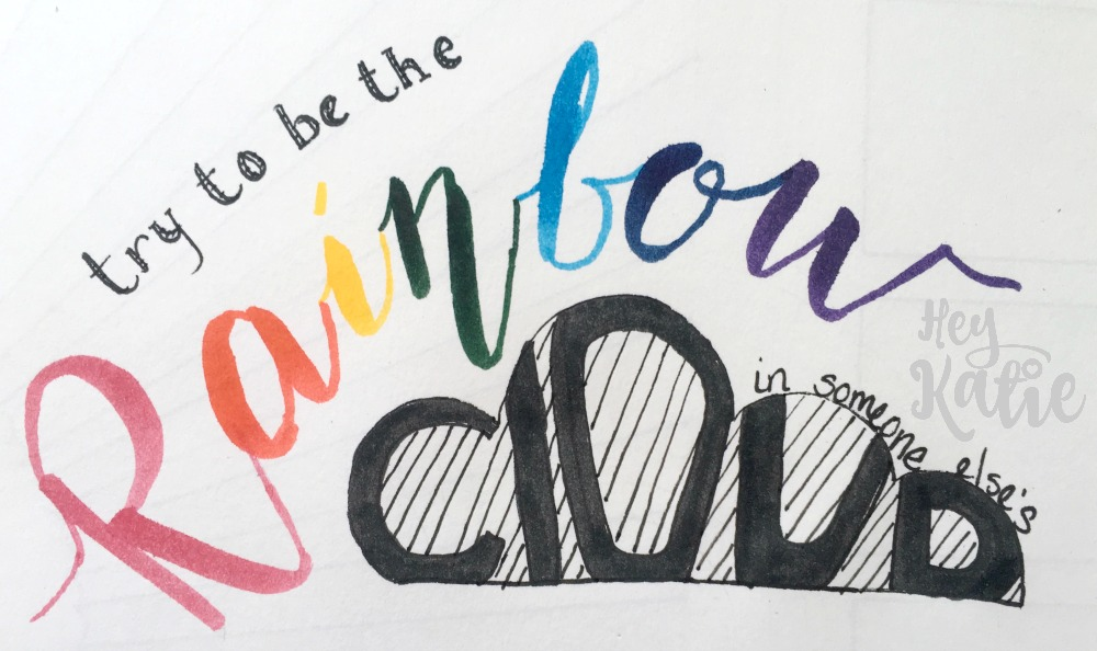 Try to be the rainbow